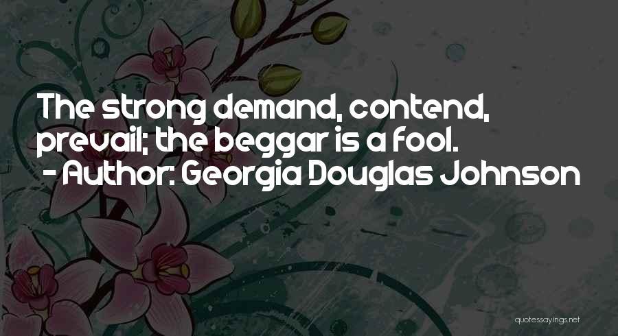 Beggar Quotes By Georgia Douglas Johnson