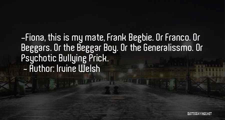 Beggar Quotes By Irvine Welsh