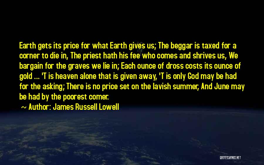Beggar Quotes By James Russell Lowell