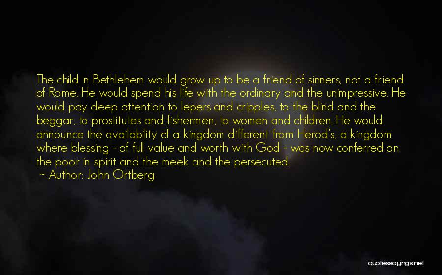 Beggar Quotes By John Ortberg
