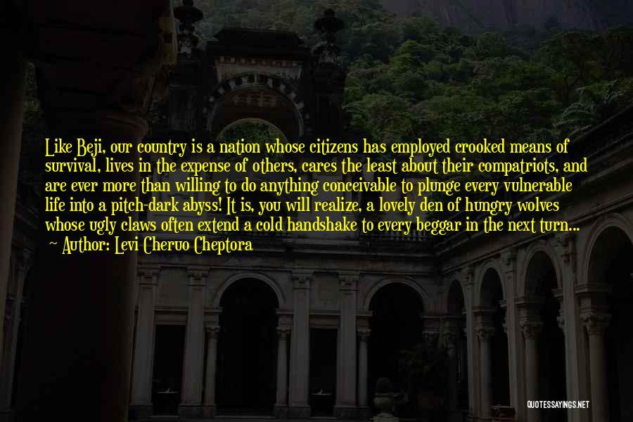 Beggar Quotes By Levi Cheruo Cheptora