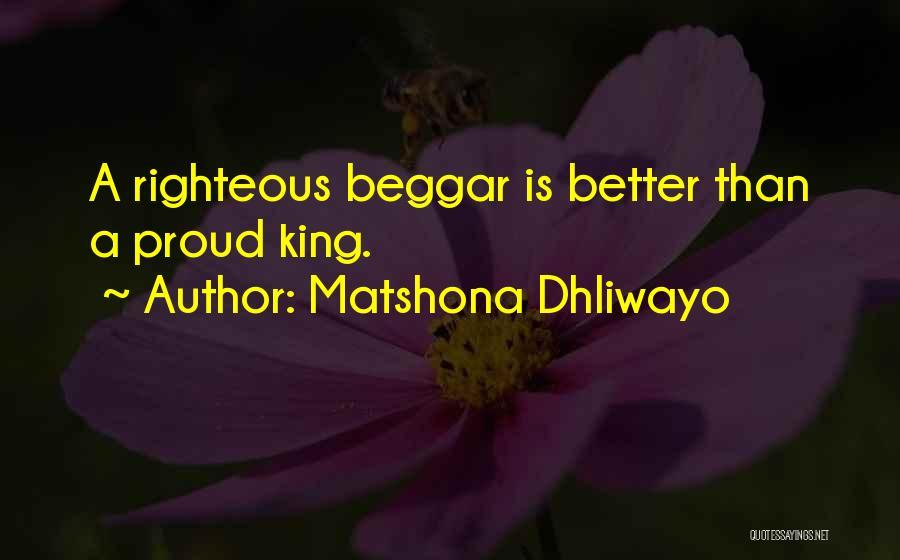 Beggar Quotes By Matshona Dhliwayo