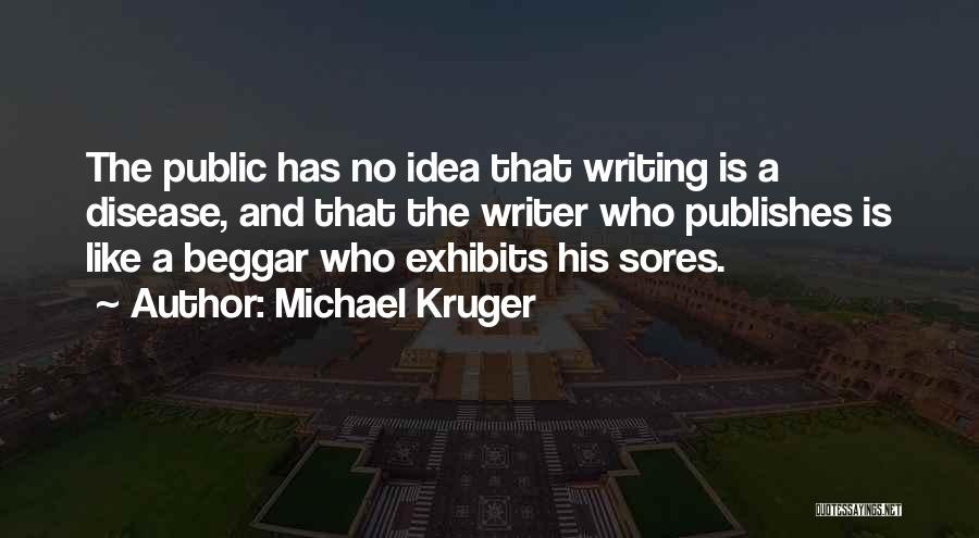 Beggar Quotes By Michael Kruger