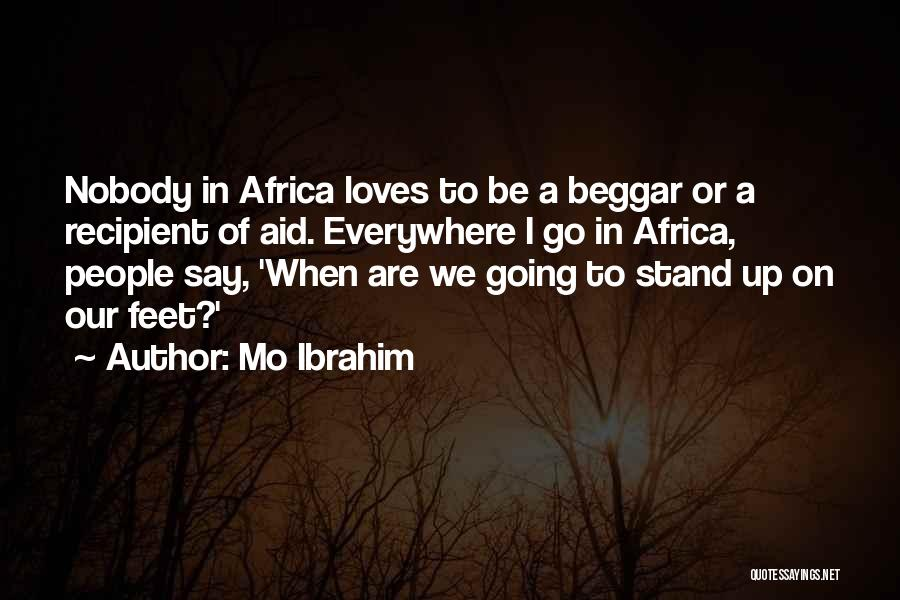 Beggar Quotes By Mo Ibrahim