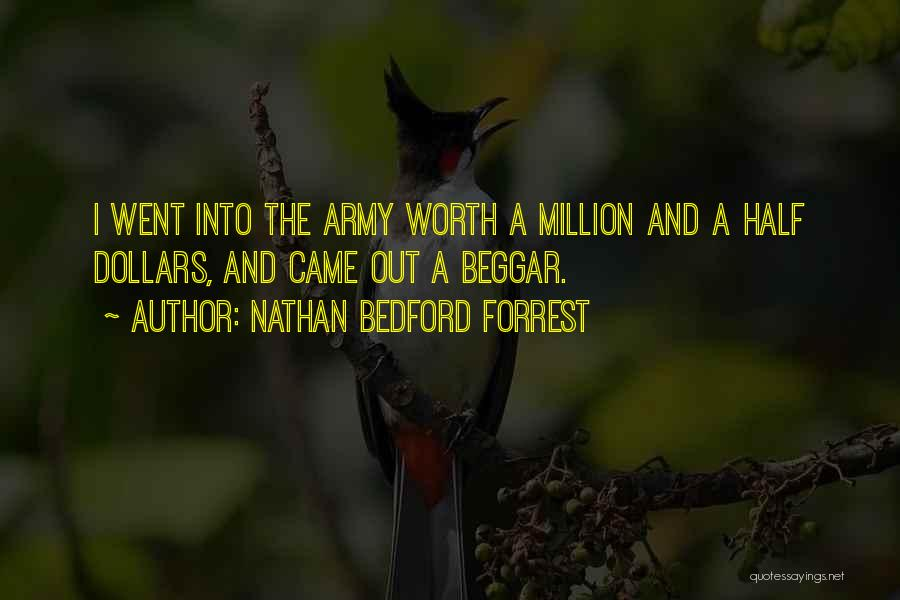 Beggar Quotes By Nathan Bedford Forrest