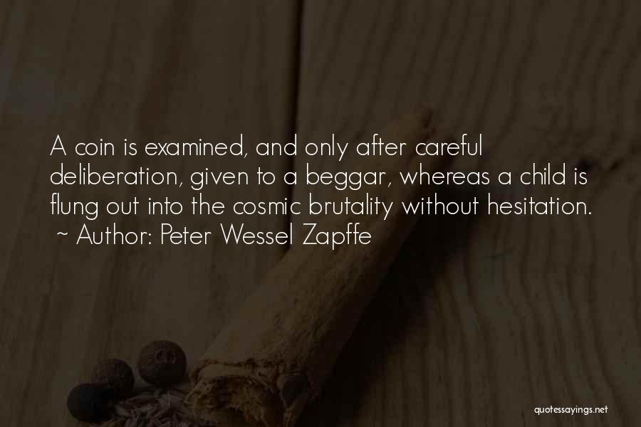 Beggar Quotes By Peter Wessel Zapffe