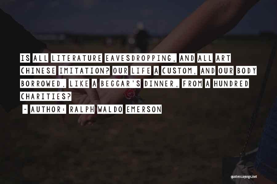 Beggar Quotes By Ralph Waldo Emerson