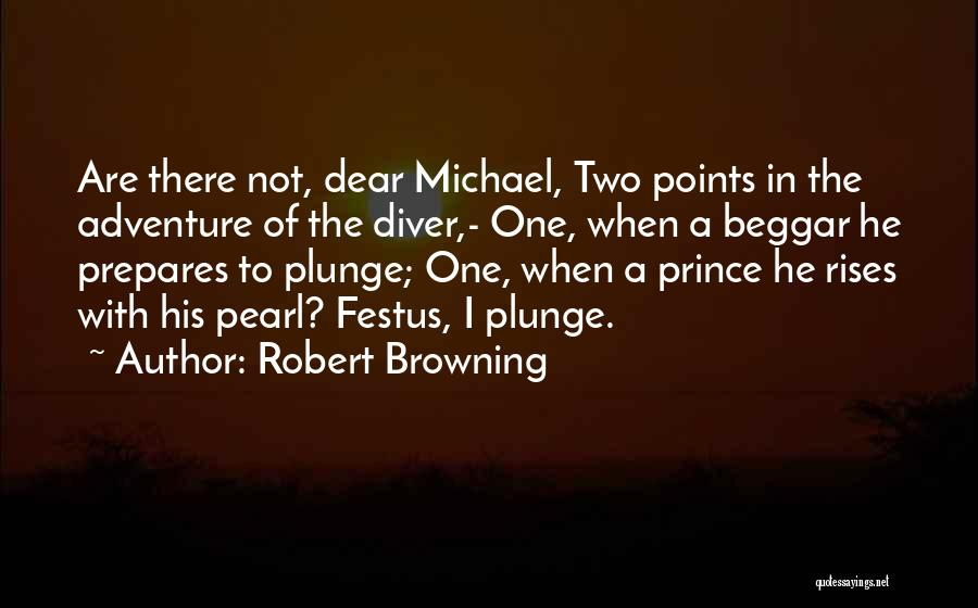 Beggar Quotes By Robert Browning