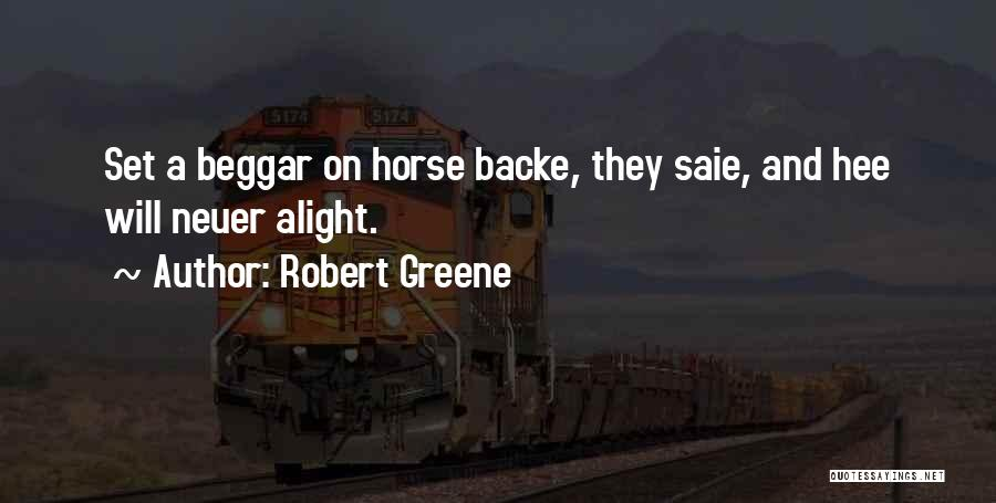 Beggar Quotes By Robert Greene