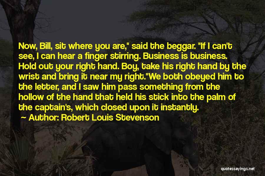 Beggar Quotes By Robert Louis Stevenson