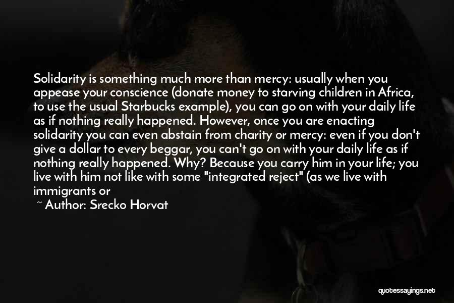 Beggar Quotes By Srecko Horvat
