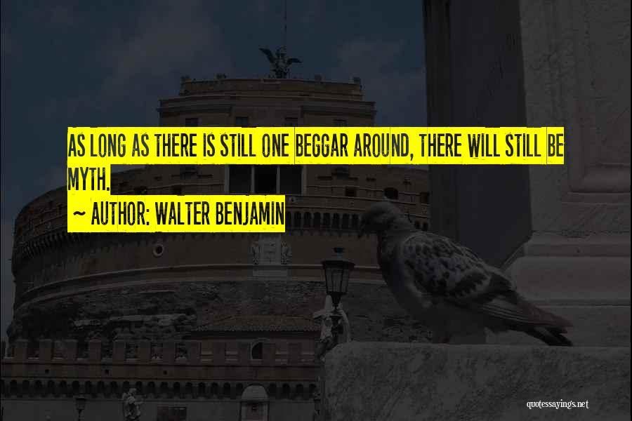 Beggar Quotes By Walter Benjamin