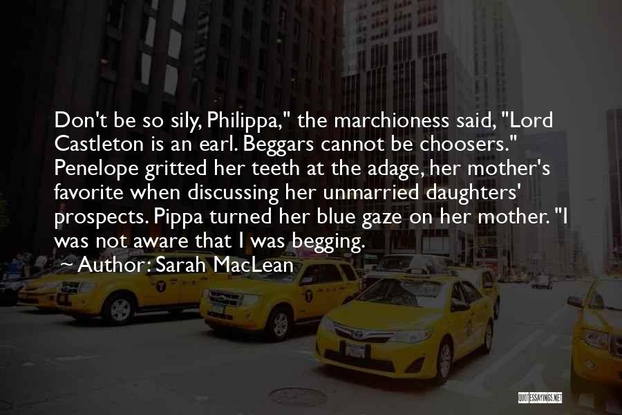 Beggars Can't Be Choosers Quotes By Sarah MacLean