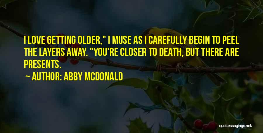 Begin Love Quotes By Abby McDonald
