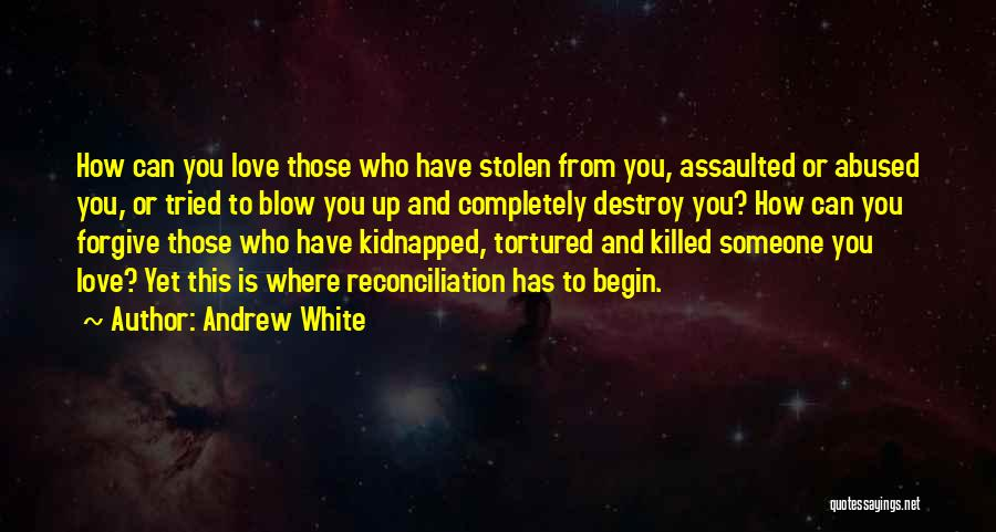 Begin Love Quotes By Andrew White