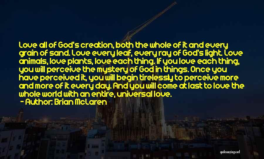 Begin Love Quotes By Brian McLaren