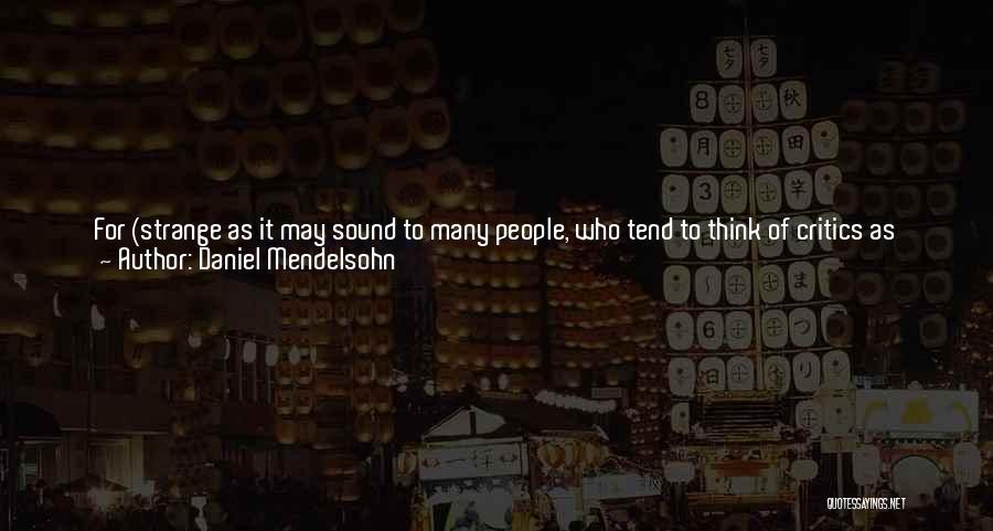 Begin Love Quotes By Daniel Mendelsohn