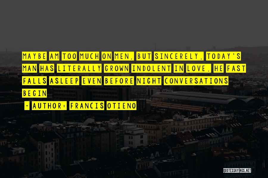Begin Love Quotes By Francis Otieno
