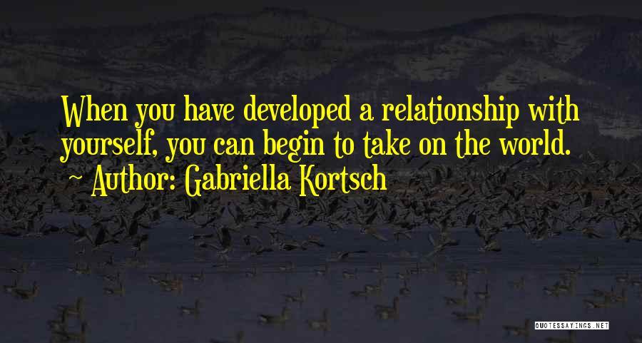 Begin Love Quotes By Gabriella Kortsch