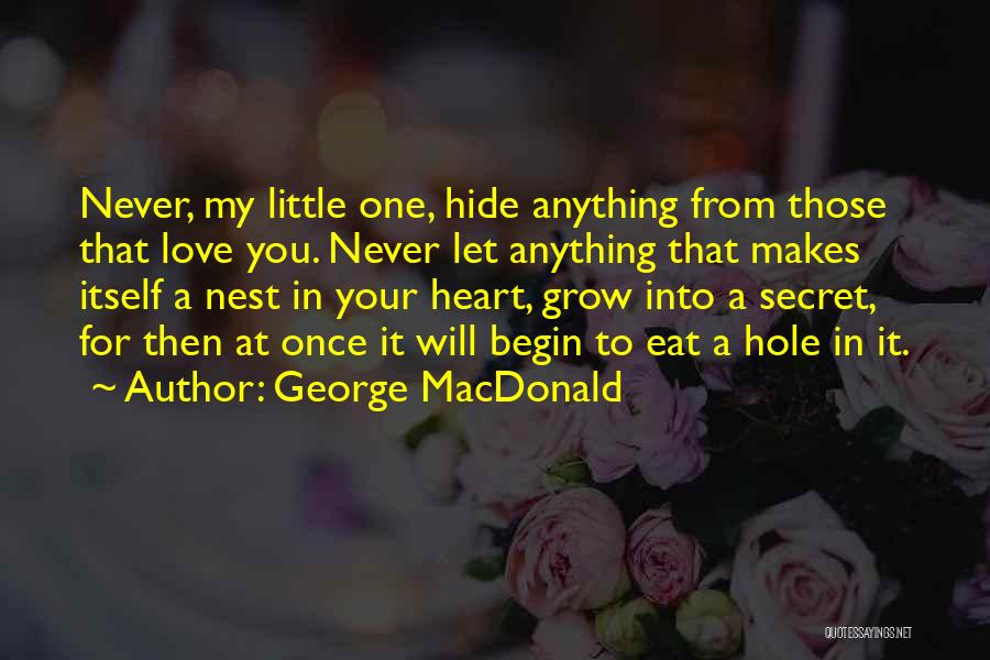 Begin Love Quotes By George MacDonald