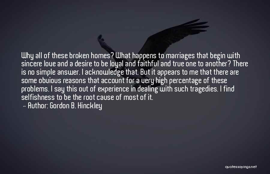 Begin Love Quotes By Gordon B. Hinckley