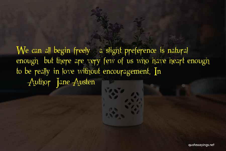 Begin Love Quotes By Jane Austen