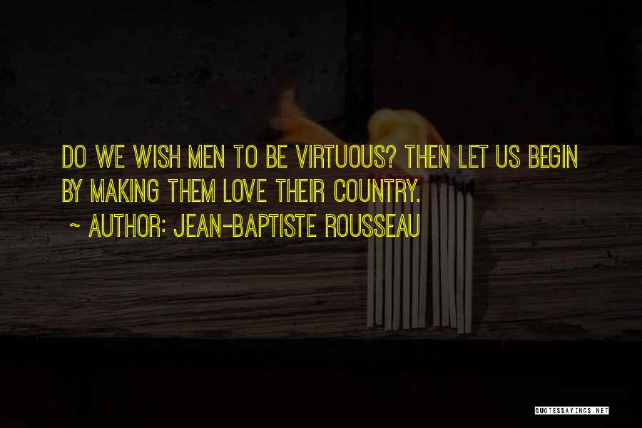 Begin Love Quotes By Jean-Baptiste Rousseau