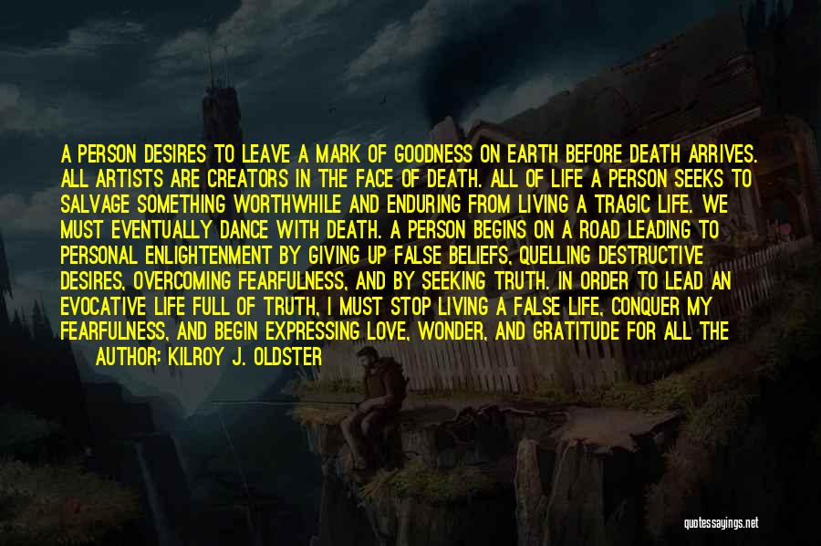 Begin Love Quotes By Kilroy J. Oldster