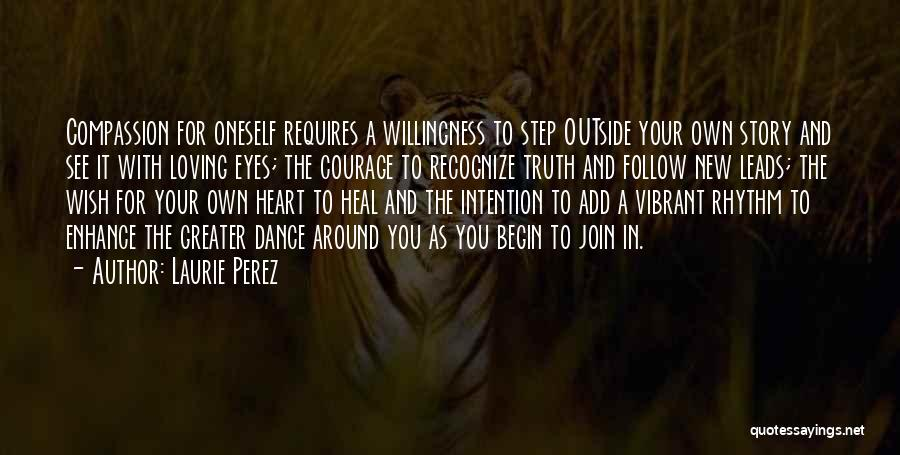 Begin Love Quotes By Laurie Perez
