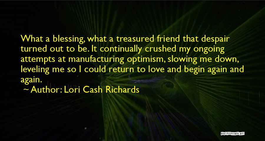 Begin Love Quotes By Lori Cash Richards