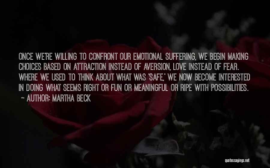Begin Love Quotes By Martha Beck