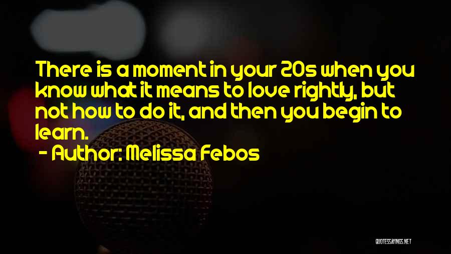 Begin Love Quotes By Melissa Febos