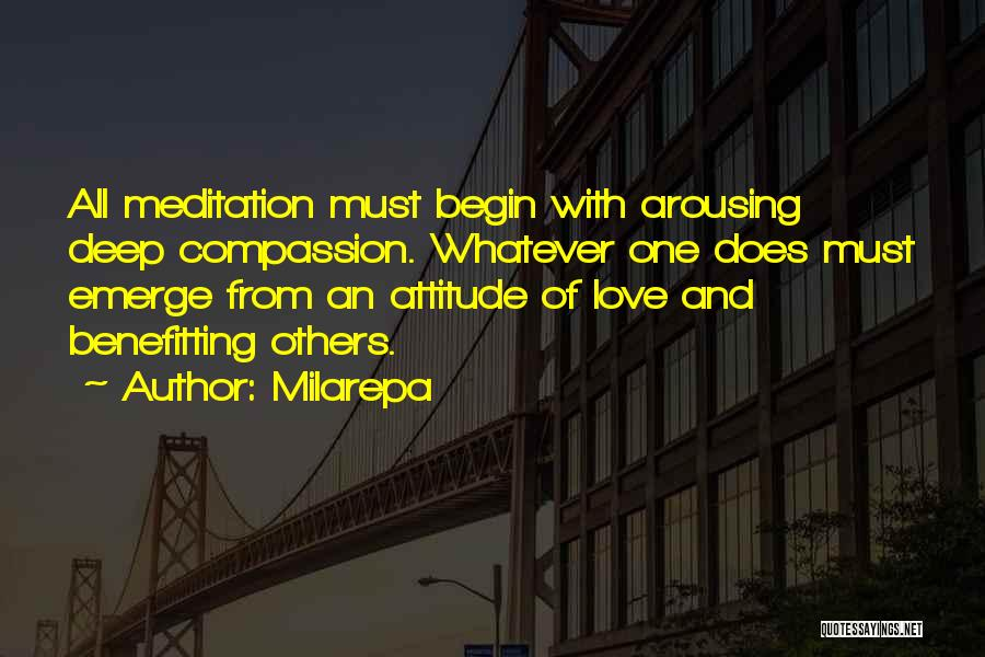 Begin Love Quotes By Milarepa