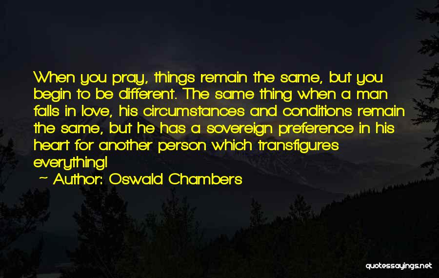 Begin Love Quotes By Oswald Chambers