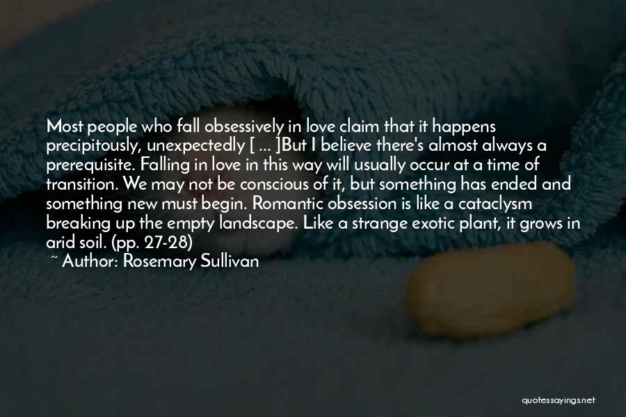 Begin Love Quotes By Rosemary Sullivan