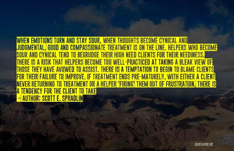 Begin Love Quotes By Scott E. Spradlin