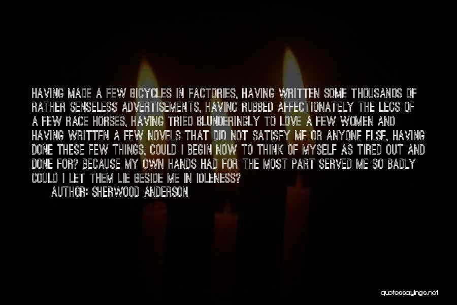 Begin Love Quotes By Sherwood Anderson