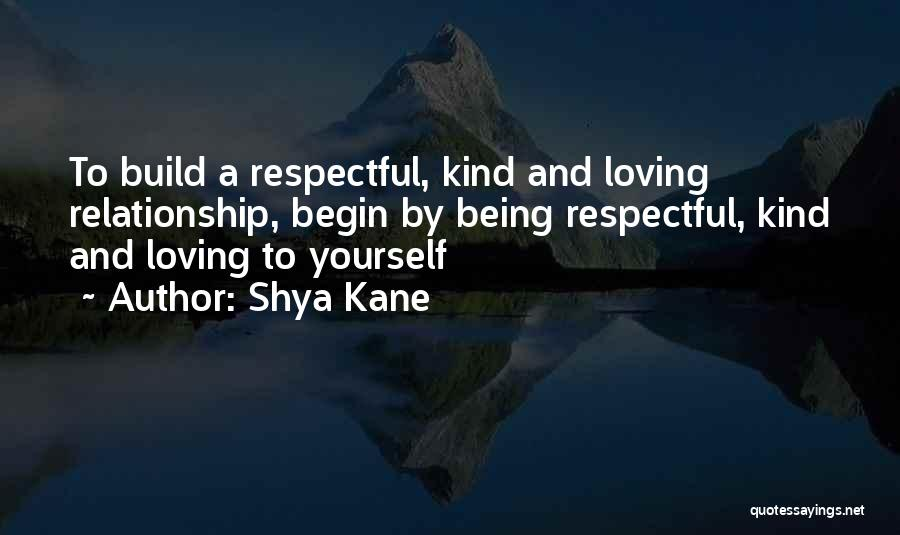 Begin Love Quotes By Shya Kane