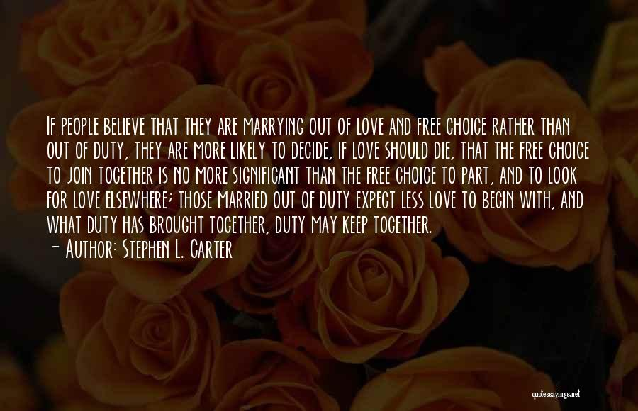 Begin Love Quotes By Stephen L. Carter