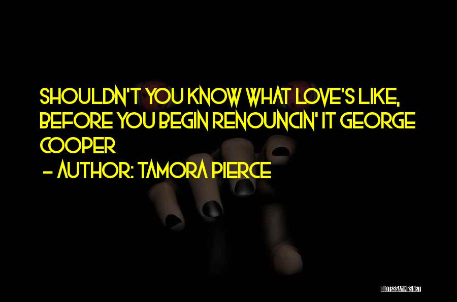 Begin Love Quotes By Tamora Pierce