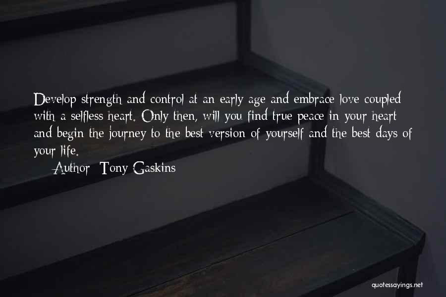 Begin Love Quotes By Tony Gaskins