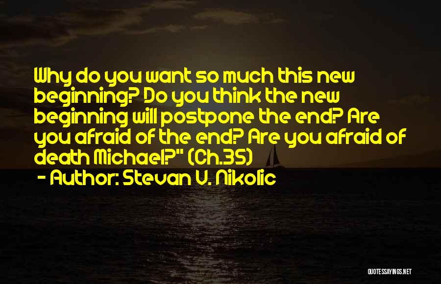 Beginning A New Relationship Quotes By Stevan V. Nikolic