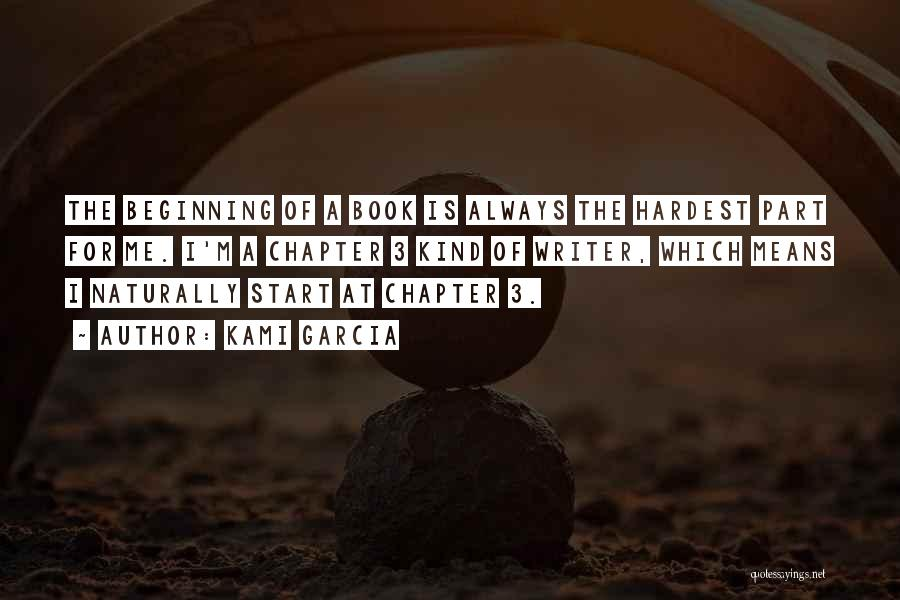 Beginning Is The Hardest Part Quotes By Kami Garcia