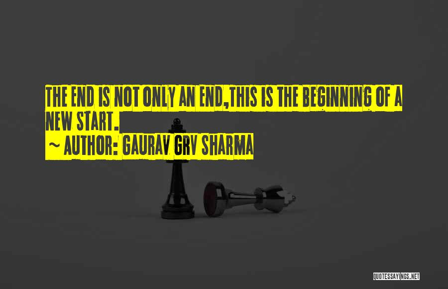 Beginning Of A New End Quotes By Gaurav GRV Sharma