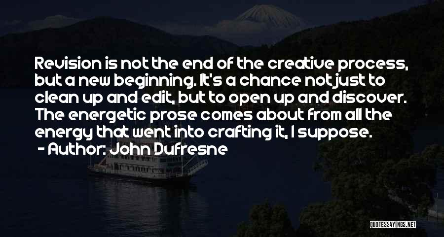 Beginning Of A New End Quotes By John Dufresne