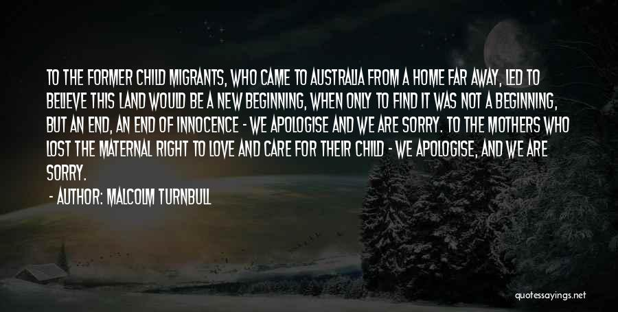 Beginning Of A New End Quotes By Malcolm Turnbull