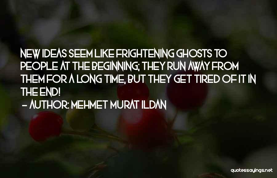Beginning Of A New End Quotes By Mehmet Murat Ildan