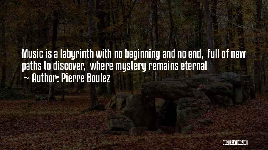 Beginning Of A New End Quotes By Pierre Boulez