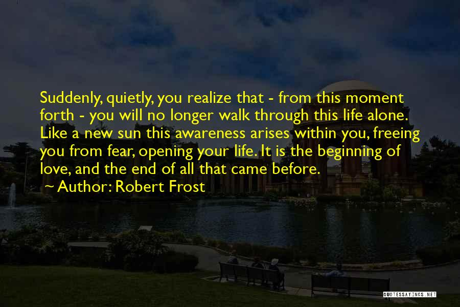 Beginning Of A New End Quotes By Robert Frost