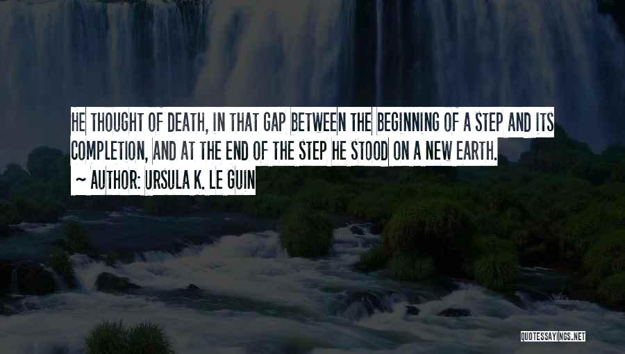 Beginning Of A New End Quotes By Ursula K. Le Guin
